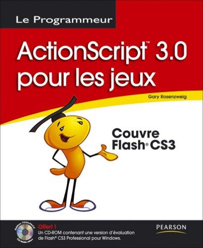 Programmation de jeux avec ActionScript 3.0 par Gary Rosenzweig