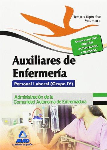 Auxiliares de Enfermería. Personal Laboral (Grupo IV) de la Administración de la Comunidad Autónoma de Extremadura. Temario Específico Volumen I: 1