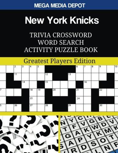 New York Knicks Trivia Crossword Word Search Activity Puzzle Book: Greatest Players Edition por Mega Media Depot