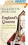 England's Queens From Boudica to Eliz...
