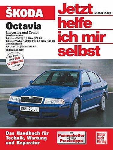 Preisvergleich Produktbild Skoda Octavia Limousine und Combi: Benziner 1,4/1,6/1.8 u.2,0 Ltr./Diesel 1,9 Ltr. TDI //  Reprint der  2, Auflage 2007 (Jetzt helfe ich mir selbst)