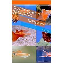 Guppy Care & Breeding for Beginners (English Edition)