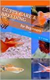 Guppy Care & Breeding for Beginners