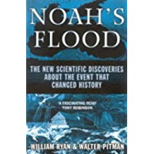Noahs Flood: The New Scientific Discoveries About the Event That Changed History (Hors Catalogue)