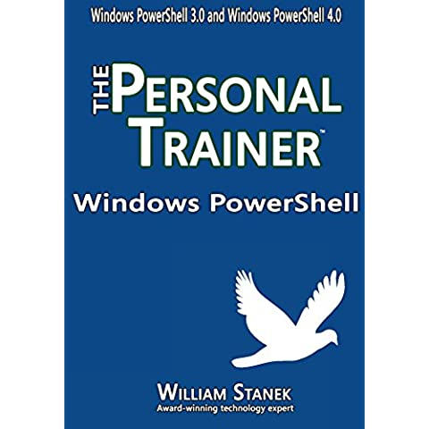 Windows PowerShell: The Personal Trainer for Windows PowerShell 3.0 and Windows PowerShell 4.0 (The Personal Trainer for Technology) (English Edition)