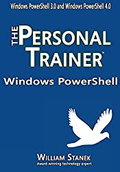 Windows PowerShell: The Personal Trainer for Windows PowerShell 3.0 and Windows PowerShell 4.0 (The Personal Trainer for Technology)