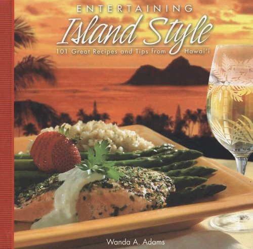 Style: 101 Great Recipes and Tips from Hawaii (Essen Für Ein Luau)