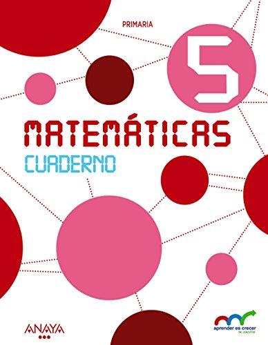 Matemáticas 5. Cuaderno (Aprender es crecer en conexión)