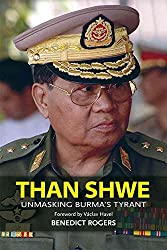 [Than Shwe: Unmasking Burma's Tyrant] (By: Benedict Rogers) [published: August, 2010]