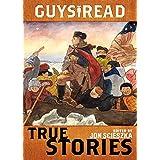 Guys Read: True Stories: 5 (Guys Read, 5)
