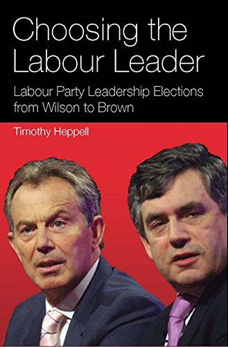 Choosing the Labour Leader: Labour Party Leadership Elections from Wilson to Brown (International Library of Political Studies) por Timothy Heppell