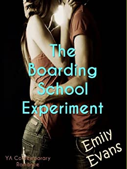 The Boarding School Experiment: Standalone YA romance (Experiment #1) by [Evans, Emily]
