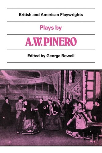 british-and-american-playwrights-15-volume-paperback-set-plays-by-a-w-pinero-the-schoolmistress-the-