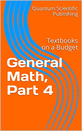 Textbooks on a Budget: General Math, Part 4 (English Edition)