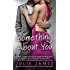 Something About You (FBI/US Attorney Book 1) (English Edition)