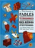 Fables mythologiques - Des héros et des monstres
