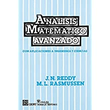 Analisis Matematico Avanzado/ Advanced Engineering Analysis: Con Aplicaciones a Ingenieria Y Ciencias / With Applications to Engineering and Sciences