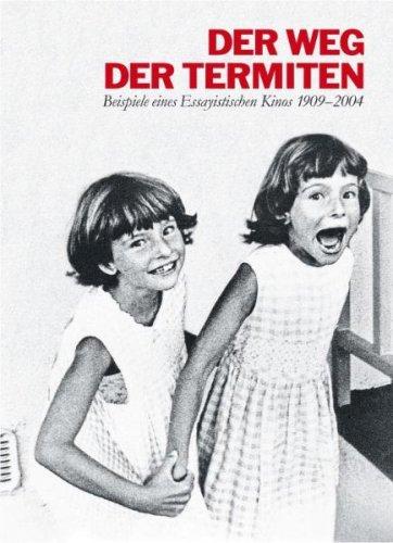 der-weg-der-termiten-beispiele-eines-essayistischen-kinos-1909-2004