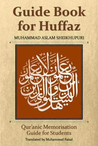 Guide Book for Huffaz: Quranic Memorisation Guide for