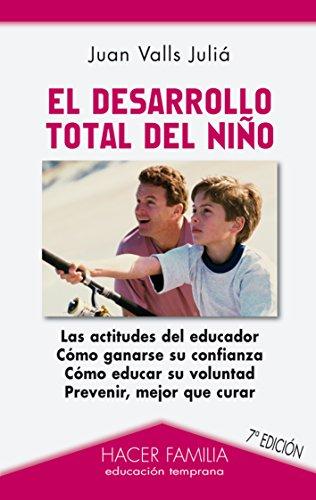 El desarrollo total del niño (Hacer Familia) por Juan Valls