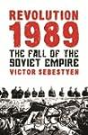 Revolution 1989: The Fall of the Sovi...
