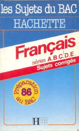 Français, séries A,B,C,D,E: Sujets corrigés 86 par Ferro Yvonne-France (Broché)