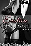 Erotica Contract (Tome 3): (Trilogie Érotique, Soumission, Initiation, Interdit) (French Edition)