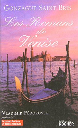 Les Romans de Venise par Gonzague Saint Bris