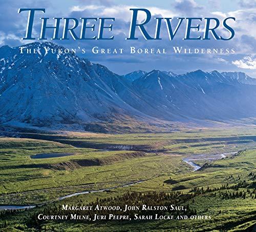 Three Rivers: The Yukon's Great Boreal Wilderness