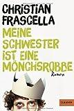 Meine Schwester ist eine Mönchsrobbe: Roman (Gulliver) von Christian Frascella (3. März 2014) Taschenbuch