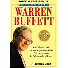 Warren Buffett: Estrategias del inversor que convirti?3 100 d?3lares en 14 billones de d?3lares (Spanish Edition) by Robert G. Hagstrom Jr. (2001-01-02)