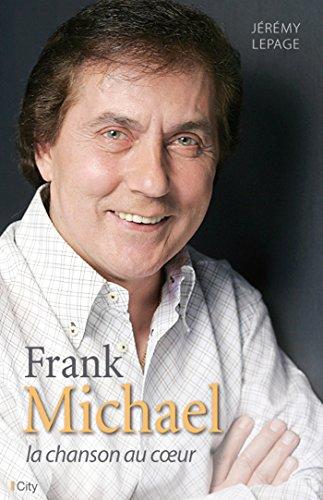 Descargar Libro Franck Michael, la chanson au coeur de Jérémy Lepage