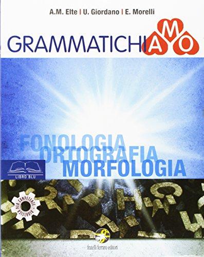 Grammatichiamo. Libro blu-Giallo-Verde-BES. Con e-book. Con espansione online. Per la Scuola media