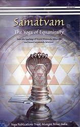 Samatvam/The Yoga Of Equanimity by From The Teachings Of Swami Sivananda Saraswati & Swami Satyananda Saraswati (2010-01-01)