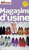 Petit Futé Magasins d'usine et centres de marques...