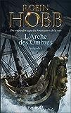 l arche des ombres l int?grale 1 tomes 1 ? 3 l incomparable saga des aventuriers de la mer le vaisseau magique le navire aux esclaves la conqu?te de la libert?