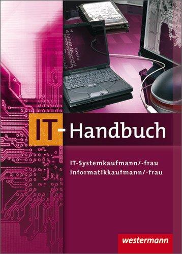 Westermann Schulbuch IT-Handbuch. IT-Systemkaufmann/-frau, Informatikkaufmann/-frau