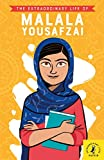 The Extraordinary Life of Malala Yousafzai (Extraordinary Lives)