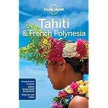 Tahiti & French Polynesia  10 (Country Regional Guides)