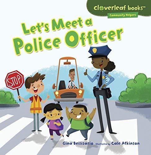 Let's Meet a Police Officer (Cloverleaf Books - Community Helpers) by Gina Bellisario (2013-01-01) par Gina Bellisario
