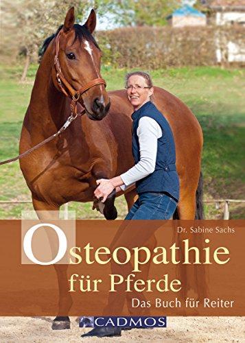 Osteopathie für Pferde: Das Buch für Reiter (Haltung und Gesundheit)