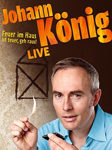 Johann Kцnig - Feuer im Haus ist teuer, geh' raus - Live!