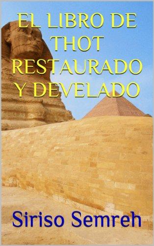 EL LIBRO DE THOT RESTAURADO Y DEVELADO (24 Arcanos Mayores nº 1) por Siriso Semreh