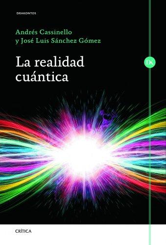 La realidad cuántica (Drakontos) por Andrés Cassinello Espinosa