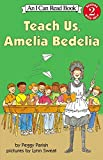Teach Us, Amelia Bedelia (I Can Read Books: Level 2)
