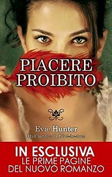 Piacere proibito (eNewton Narrativa) (Italian Edition) von [Hunter, Evie]