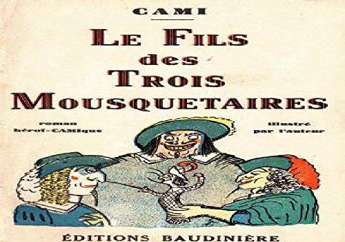 LE FILS DES TROIS MOUSQUETAIRES par Pierre-Henri  Cami