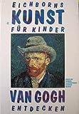 Image de Eichborns Kunst für Kinder. Vincent van Gogh.
