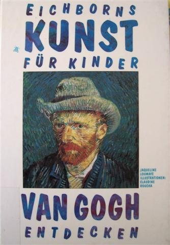 Eichborns Kunst für Kinder. Vincent van Gogh.