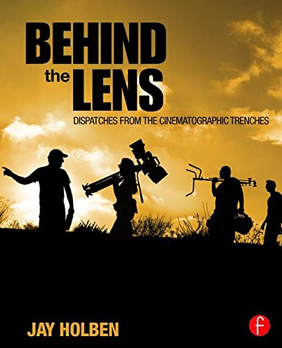 Behind the Lens: Dispatches from the Cinematographic Trenches - Arri Lens